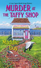 Murder at the Taffy Shop【電子書籍】[ Maddie Day ]