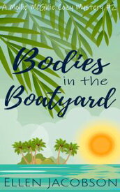 Bodies in the BoatyardA Quirky Cozy Mystery【電子書籍】[ Ellen Jacobson ]