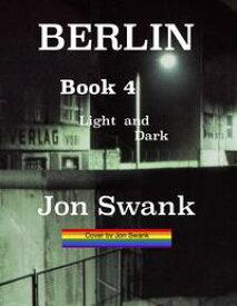 Berlin Book 4Light and Dark【電子書籍】[ Jon Swank ]