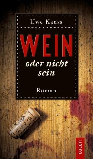 Wein oder nicht seinRoman【電子書籍】[ Uwe Kauss ]