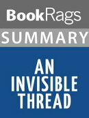 Summary & Study Guide: An Invisible Thread