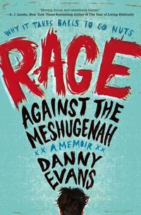 Rage Against the MeshugenahWhy it Takes Balls to Go Nuts【電子書籍】[ Danny Evans ]