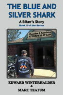 The Blue and Silver Shark: A Biker's Story