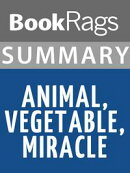 Summary & Study Guide: Animal, Vegetable, Miracle
