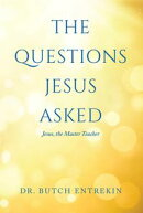 The Questions Jesus Asked