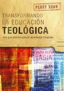 Transformando la educación teológica