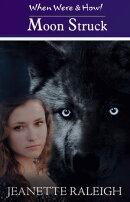 Moon Struck: When Were & Howl Book 1 & Elemental Rage Book 1