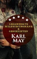 Gesammelte Wildwestromane & Geschichten von Karl May
