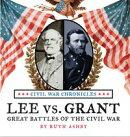 Lee vs Grant, Great Battles of the Civil War (HC)
