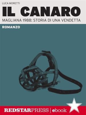 Il canaroMagliana 1988: storia di una vendetta【電子書籍】[ Luca Moretti ]