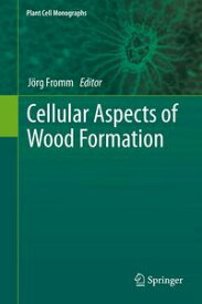 Cellular Aspects of Wood Formation【電子書籍】