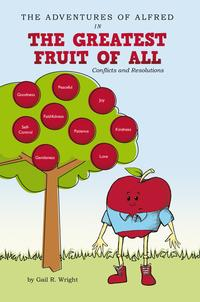 The Adventures of Alfred in the Greatest Fruit of AllConflicts and Resolutions【電子書籍】[ Gail R. Wright ]