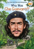 Who Was Che Guevara?