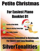 Petite Christmas Booklet D1 - For Beginner and Novice Pianists Carol of the Bells Here Is Joy for Every Age …