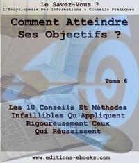 Comment atteindre ses objectifs?【電子書籍】[ Collectif des Editions Ebooks ]