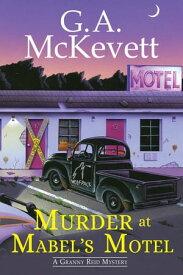 Murder at Mabel's Motel【電子書籍】[ G. A. McKevett ]