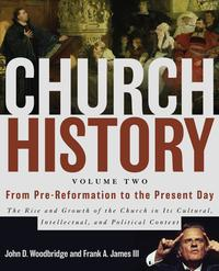Church History, Volume Two: From Pre-Reformation to the Present DayThe Rise and Growth of the Church in Its Cultural, Intellectual, and Political Context【電子書籍】[ John D. Woodbridge ]