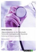 Allgemeinmedizin in der Steiermark: Netzwerke niedergelassener Hausärzte. Evaluierung zur Primärversorgung…