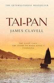 Tai-Pan The Second Novel of the Asian Saga【電子書籍】[ James Clavell ]