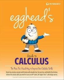 egghead's Guide to Calculus【電子書籍】[ Cara Cantarella ]