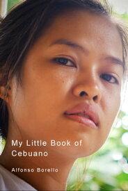 My Little Book of Cebuano【電子書籍】[ Alfonso Borello ]