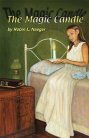 The Magic Candle【電子書籍】[ Robin L. Naeger ]