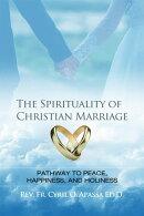 The Spirituality of Christian Marriage