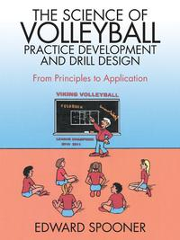 TheScienceofVolleyballPracticeDevelopmentandDrillDesignFromPrinciplestoApplication