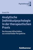 Analytische Individualpsychologie in der therapeutischen Praxis