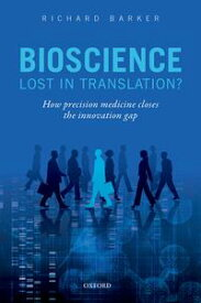 Bioscience - Lost in Translation? How precision medicine closes the innovation gap【電子書籍】[ Richard Barker ]