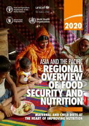 Asia and the Pacific Regional Overview of Food Security and Nutrition 2020: Maternal and Child Diets at the …