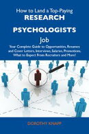 How to Land a Top-Paying Research psychologists Job: Your Complete Guide to Opportunities, Resumes and Cover…