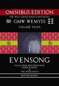 Evensong: Tales from Beechbourne, Chickmarsh, & the Woolfonts: Omnibus Edition【電子書籍】[ GMW Wemyss ]