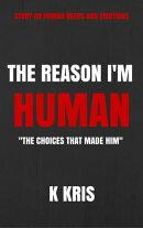 The Reason I'm Human