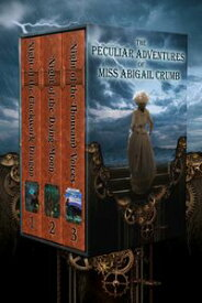 The Peculiar Adventures of Miss Abigail Crumb trilogy【電子書籍】[ Louisa Swann ]