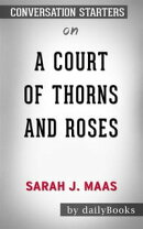 A Court of Thorns and Roses: bySarah J. Maas | Conversation Starters