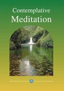 Contemplative Meditation: A practical introduction