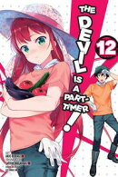 The Devil Is a Part-Timer!, Vol. 12 (manga)