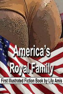 America's Royal Family: First Illustrated Fiction Book