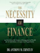 The Necessity of Finance: An Overview of the Science of Management of Wealth for an Individual, a Group, or …