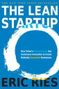 The Lean StartupHow Today's Entrepreneurs Use Continuous Innovation to Create Ra...