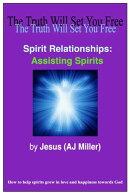 Spirit Relationships: Assisting Spirits
