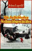 Die beliebtesten Weihnachtsgeschichten von Selma Lagerlöf: Die Heilige Nacht, Peter Nord und Frau Fastenzei…