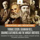 Inventors and Inventions : Thomas Edison, Gramham Bell, Johannes Gutenberg and the Wright Brothers | Biograp…