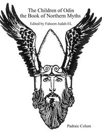 The Children of Odin the Book of Northern Myths【電子書籍】[ Padraic Colum ]
