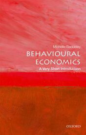 Behavioural Economics: A Very Short Introduction【電子書籍】[ Michelle Baddeley ]