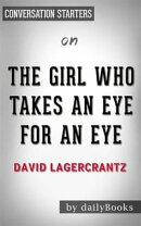 The Girl Who Takes an Eye for an Eye: A Lisbeth Salander novel, continuing Stieg Larsson's Millennium Series by David Lagercrantz | Conversation Starters
