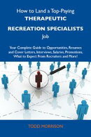 How to Land a Top-Paying Therapeutic recreation specialists Job: Your Complete Guide to Opportunities, Resum…