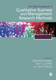 The SAGE Handbook of Qualitative Business and Management Research Methods History and Traditions【電子書籍】