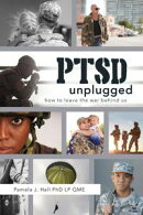 PTSD Unplugged: How to Leave the War Behind Us